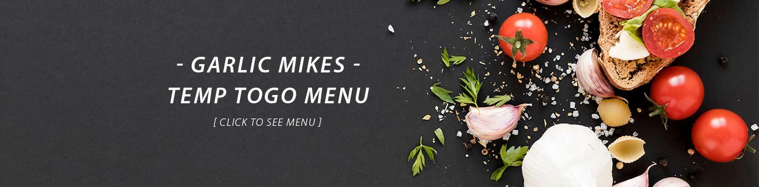 Garlic Mikes temp togo menu